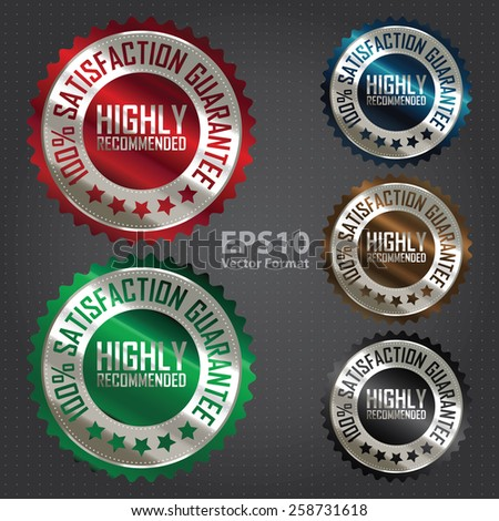 vector : metallic highly recommended 100% satisfaction guarantee sticker, badge, icon, stamp, label, banner, sign - stock vector