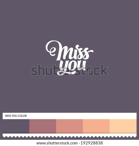 Vector Miss You hand lettering - handmade calligraphy and thematic color swatches - stock vector