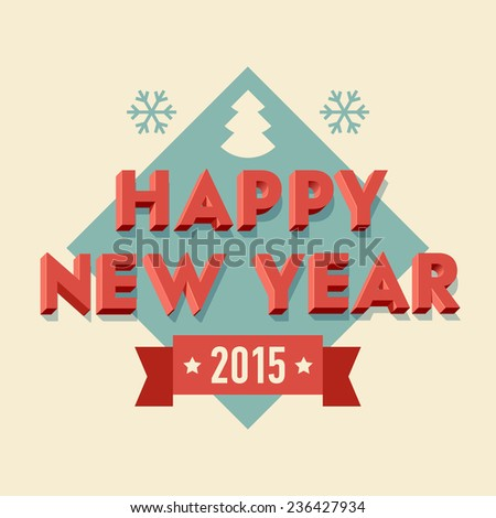 Vector modern retro design on happy new year celebration | Cover art for your happy 2015 new year greetings card featuring volumetric vintage letters with shadows  - stock vector