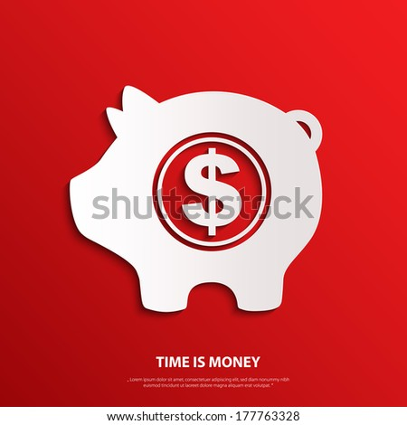 Vector moneybox with dollar sign. Time is money. - stock vector
