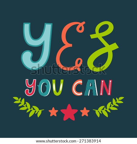 "Vector motivation card with beautiful typography. Inspirational text ""Yes you can"" on the dark background - stock vector"