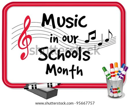 vector - Music in Our Schools Month. March celebrates music in education, since 1985. Text on red frame whiteboard, treble clef, notes, staff, multicolor marker pens, dry eraser. EPS8 compatible. - stock vector