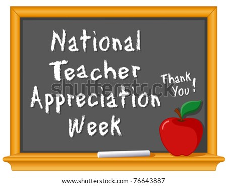 vector - National Teacher Appreciation Week, held each year in USA during the 1st week of May. Chalk text on blackboard, red apple with a big thank you!  EPS8  organized in groups for easy editing. - stock vector