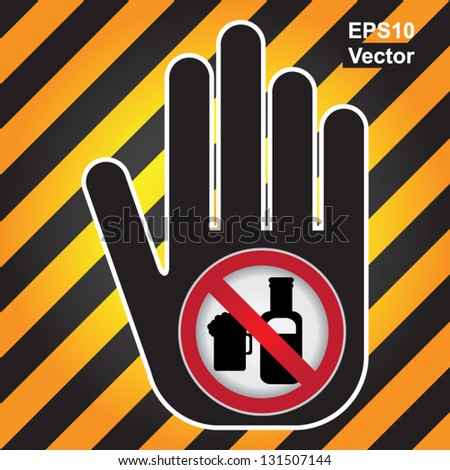 Vector : No Alcohol Prohibited Sign Present By Hand With No Beer Sign Inside in Caution Zone Dark and Yellow Background - stock vector