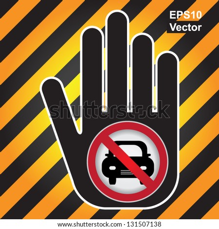Vector : No Car Prohibited Sign Present By Hand With No Car Sign Inside in Caution Zone Dark and Yellow Background - stock vector