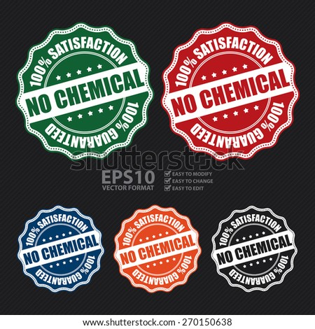Vector : No Chemical 100% Satisfaction 100% Guaranteed Badge, Banner, Sign, Tag, Label, Sticker or Icon - stock vector