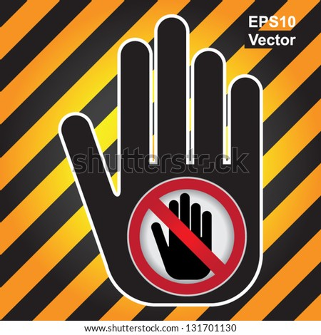 Vector : No Enter Prohibited Sign Present By Hand With No Enter Sign Inside in Caution Zone Dark and Yellow Background - stock vector