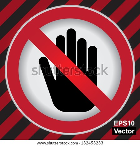 Vector : No Entry or Do Not Touch Prohibited Sign in Caution Zone Dark and Red Background