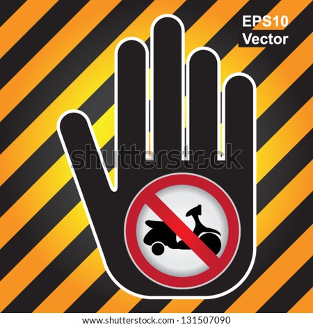 Vector : No Motorcycle Prohibited Sign Present By Hand With No Scooter Sign Inside in Caution Zone Dark and Yellow Background - stock vector