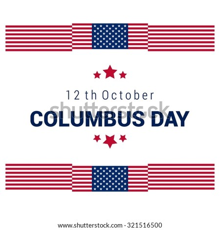 Vector October 12 Happy Columbus Day typography. america flag frame. American day background - stock vector