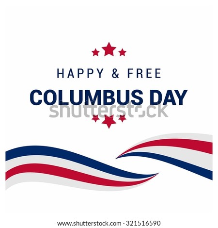 Vector October 12 Happy Happy and Free Columbus Day typography. Red white and Blue lines design elements with typography. American day background - stock vector
