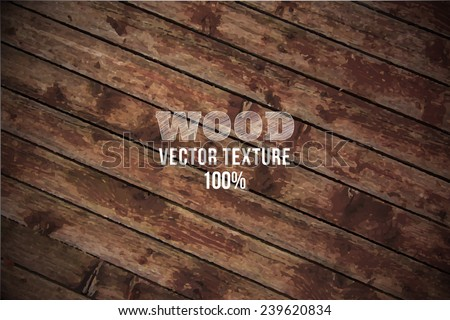 Vector old grunge wood background texture. Grunge  background of natural wood. Wood wall or table top - stock vector