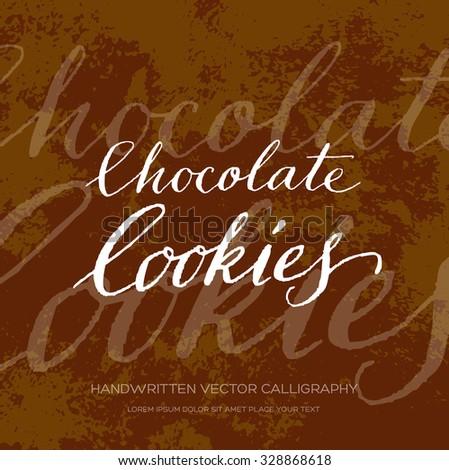 Vector original handwritten calligraphy over old grungy weathered paper background. Chocolate cookies - stock vector