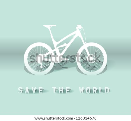 "Vector paper cut- out Bicycle with ""save the world"",EPS 10 - stock vector"