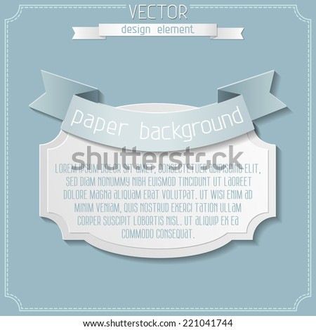 Vector paper label design. Vintage paper badge and ribbon in the center of illustration. There is place for your text. - stock vector