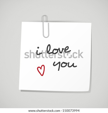 """Vector paper note with clip. White reminder note with handwritten """"i love you"""" - stock vector"""