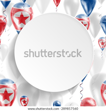 Vector pattern with Flag of the Democratic Peoples Republic on balloon. Celebration and gifts. Paper circle with festive balloons on white background. Independence Day. Balloons on feast national day - stock vector