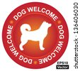 Vector : Pet Friendly Concept Present By Red Dog Welcome Circle Sign With Dog Sign Inside Isolated on White Background - stock vector