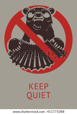 Vector poster Keep quiet! Prohibitory sign, grizzly bear plays the accordion and sings. Grey background - stock vector