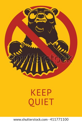 Vector poster Keep quiet! Prohibitory sign, grizzly bear plays the accordion and sings. Yellow background - stock vector