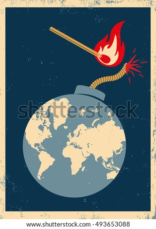 Vector poster with bomb and match. Global crisis. Bomb with World map poster.