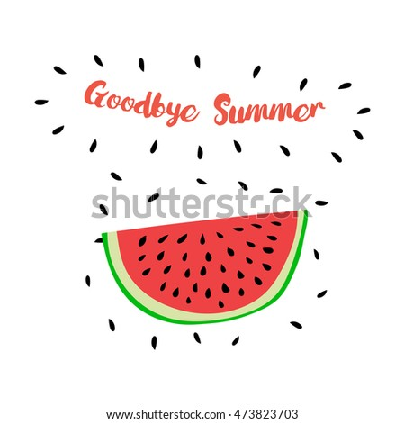 Nice Vector Print With Watermelon And Hand Writing Quote U0027Goodbye Summeru0027.  Positive Printable Sign Design