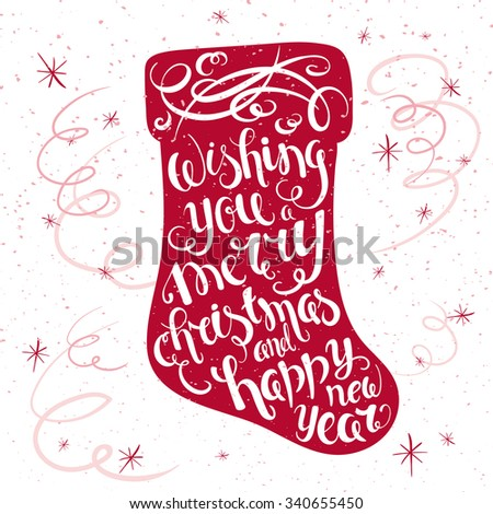 vector printable inspiring christmas lettering quote on a christmas sock with snowflakes and serpentine. Can be printed on poster, flyer, gift card - stock vector