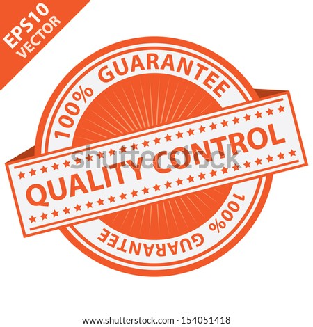 Vector : Quality Management Systems, Quality Assurance and Quality Control Concept Present By Orange Quality Control Label With 100 Percent Guarantee Text Around Isolated on White Background  - stock vector