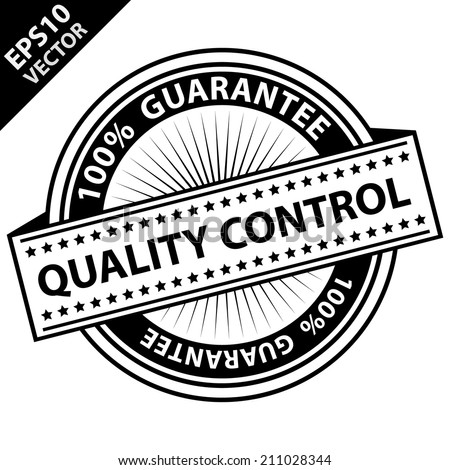 Vector : Quality Management Systems, Quality Assurance and Quality Control Concept Present By Black and White Quality Control Label With 100 Percent Guarantee Text Around Isolated on White Background  - stock vector