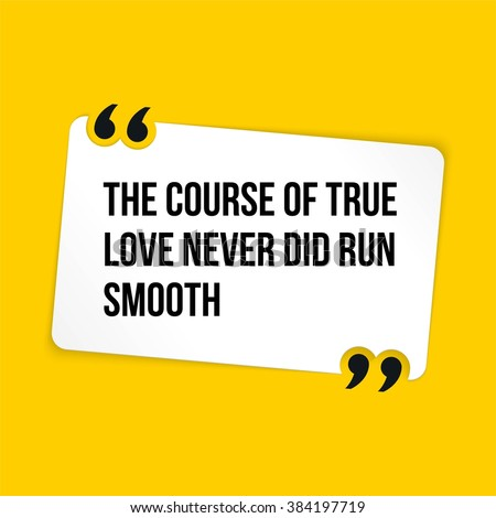 true love never did run smooth essay Lysander ay me for aught that i could ever read, could ever hear by tale or history, the course of true love never did run smooth but, either it was different in.