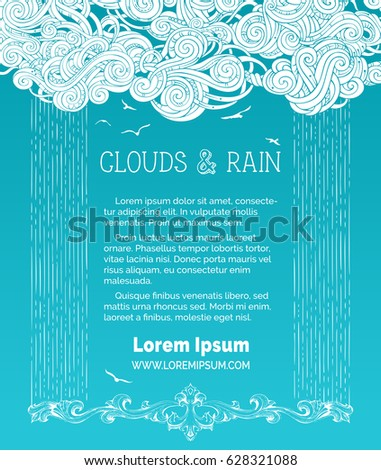 Vector rain clouds background. Frame of white doodles clouds and hand-drawn rain on bright blue background. Flying birds. There is copy space for your text in the sky.