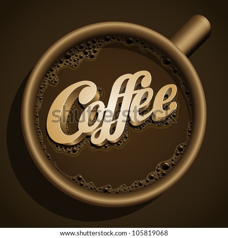 """Vector realistic cup of coffee and """"Coffee"""" text. All elements are layered separately in vector file. - stock vector"""