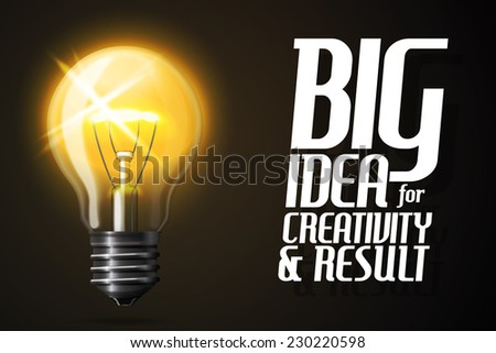"""Vector realistic glowing light bulb. Idea - concept banner with slogan """"Big Idea for creativity and result"""". - stock vector"""