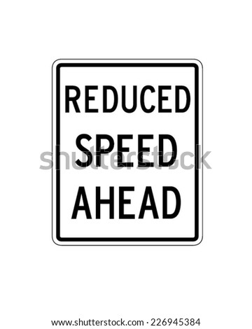Vector Reduced Speed Ahead Sign Traffic Sign - stock vector