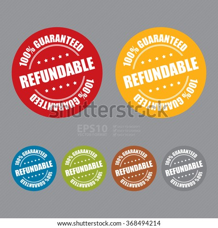 Vector : Refundable 100% Guaranteed Campaign Promotion, Product Label, Infographics Flat Icon, Sign, Sticker - stock vector