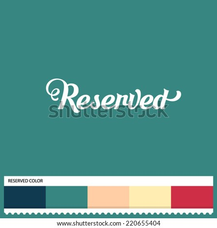 Vector Reserved hand lettering - handmade calligraphy and thematic color swatches - stock vector
