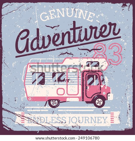 Vector retro style weathered Adventurer t-shirt graphics design featuring caravan truck and flying birds with vintage shabby textures on separate layers | Vintage wall art poster on camping travel - stock vector