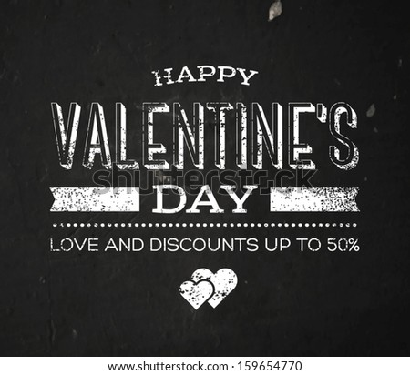 Vector retro valentine's day greeting card. Vintage grungy typography on black old wall background, weathered and distressed paint. Love and discounts. Holiday sale. Black and white version. - stock vector