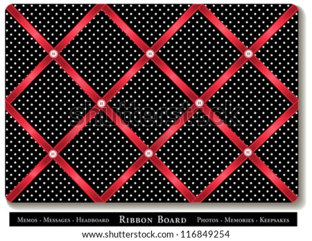 vector - Ribbon Bulletin Board. Tuck favorite photos and keepsakes under red satin ribbons on black and white polka dot French style memory board. DIY for headboards, home decorating, scrapbooks. - stock vector
