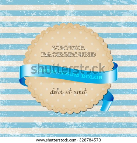 Vector round vintage cardboard label decorated with glossy silky ribbon over blue striped weathered background. Old paper grungy texture. Retro style. - stock vector