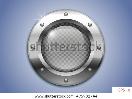 Vector round window or porthole with clear glass for laboratory or aircraft, submarines. EPS 10 with transparency