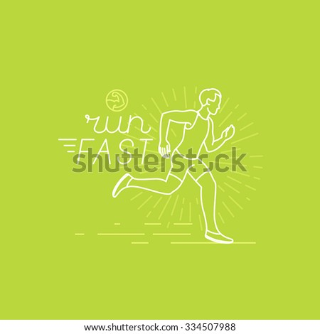 Vector running and sport motivation poster and banner in trendy linear style with hand-lettering text - run fast and illustration of a man  - stock vector