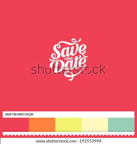 Vector Save the Date hand lettering - handmade calligraphy and thematic color swatches - stock vector