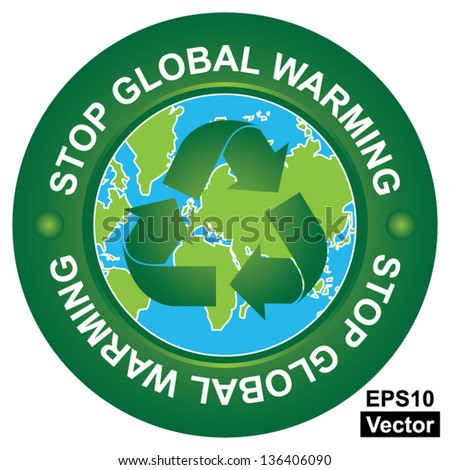 Vector : Save The Earth, Stop Global Warming and Ecology Concept Present By Stop Global Warming Circle Sign With Globe Inside Isolated on White Background - stock vector