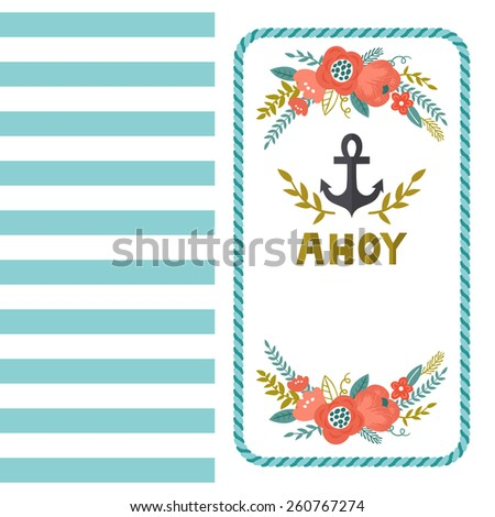 "Vector sea background with blue and white stripes, anchor, flowers, branches, rope frame and golden text ""Ahoy"". Vintage summer backdrop with floral elements. Template of Invitation. - stock vector"