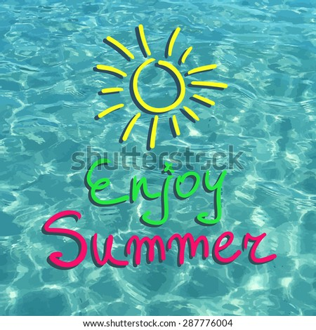 Vector sea bright realistic water. Enjoy summer. Vector illustration can be used for web design, surface textures, summer posters, trip and vacations cards design. - stock vector