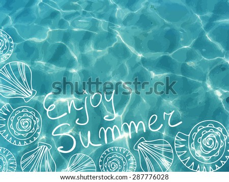 Vector sea shiny realistic water. Enjoy summer. Vector illustration can be used for web design, surface textures, summer posters, trip and vacations cards design. - stock vector