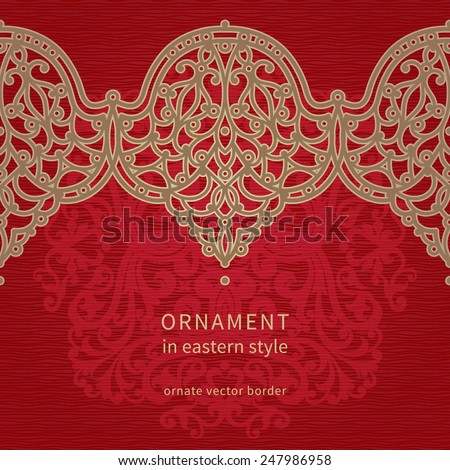 Vector seamless border in Eastern style. Ornate vintage element for design, place for text. Ornamental lace pattern for wedding invitations, greeting cards. Traditional golden decor on red background. - stock vector