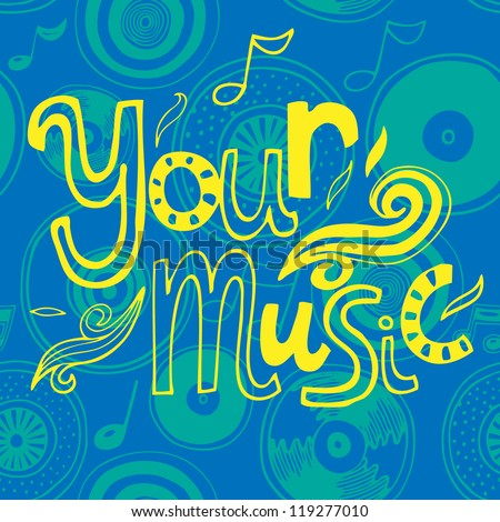 "Vector seamless pattern with vinyl discs (record) and text ""Your music"" - stock vector"