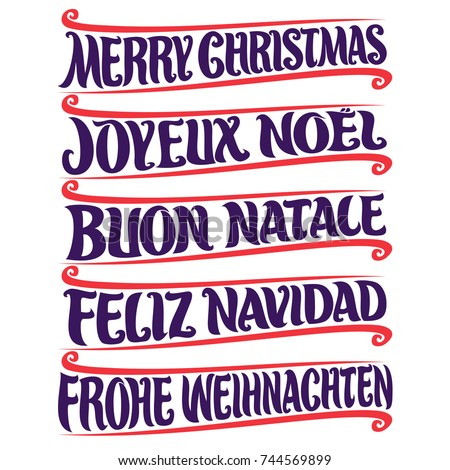 Vector set of greeting text - Merry Christmas in different language: french joyeux noel, italian buon natale, spanish feliz navidad, german frohe weihnachten, drawn christmas decoration on white